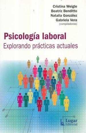 PSICOLOGIA LABORAL. EXPLORANDO PRACTICAS ACTUALES