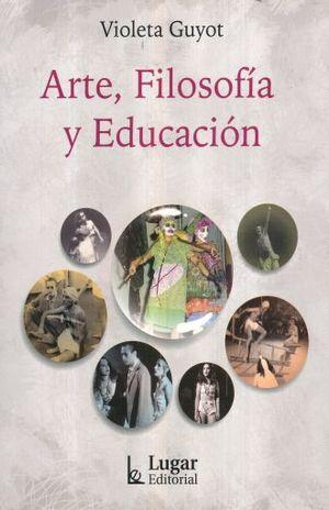 ARTE FILOSOFIA Y EDUCACION
