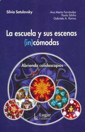 ESCUELA Y SUS ESCENAS (IN)COMODAS, LA