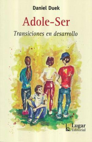 ADOLE SER. TRANSICIONES EN DESARROLLO