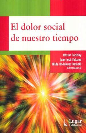 DOLOR SOCIAL DE NUESTRO TIEMPO, EL