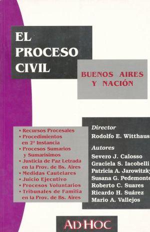 PROCESO CIVIL, EL. BUENOS AIRES Y NACION