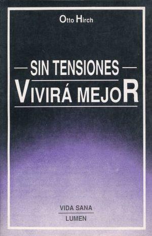 SIN TENSIONES VIVIRA MEJOR