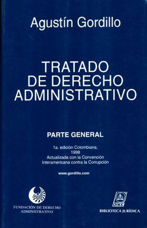 TRATADO DE DERECHO ADMINISTRATIVO. PARTE GENERAL