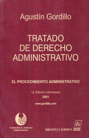 TRATADO DE DERECHO ADMINISTRATIVO. EL PROCEDIMIENTO ADMINISTRATIVO