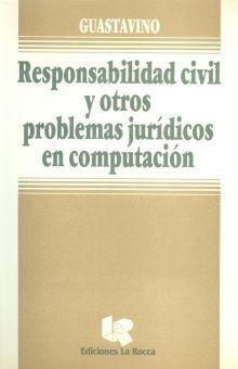 RESPONSABILIDAD CIVIL Y OTROS PROBLEMAS JURIDICOS EN COMPUTACION