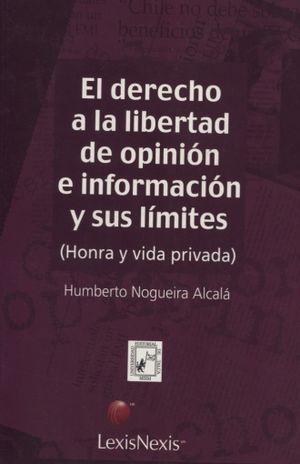 DERECHO DE LA LIBERTAD DE OPINION E INFORMACION Y SUS LIMITES, EL. HONRA Y VIDA PRIVADA