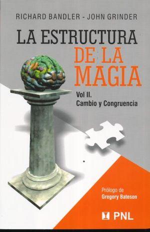 ESTRUCTURA DE LA MAGIA. CAMBIO Y CONGRUENCIA / VOL II