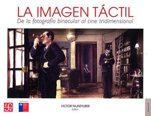 IMAGEN TACTIL, LA. DE LA FOTOGRAFIA BINOCULAR AL CINE TRIDIMENSIONAL