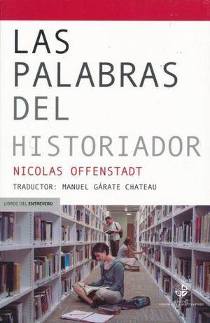 PALABRAS DEL HISTORIADOR, LAS