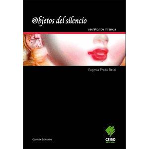 Objetos del silencio. Secretos de infancia / 2 ed.
