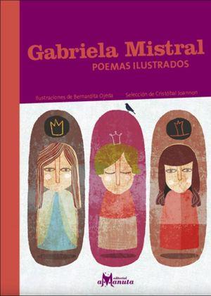 GABRIELA MISTRAL. POEMAS ILUSTRADOS / 5 ED. / PD.
