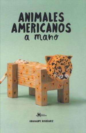 ANIMALES AMERICANOS A MANO / 2 ED. / PD.