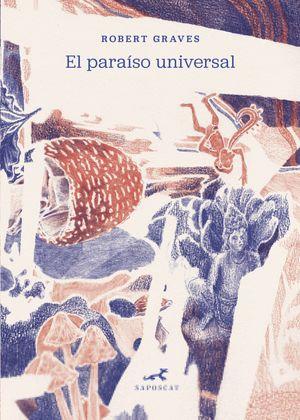 El paraíso universal. Ensayo sobre mitología, religión y cultura