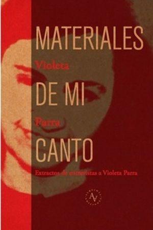 Materiales de mi canto. Extractos de entrevistas a Violeta Parra