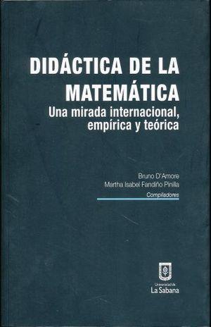 DIDACTICA DE LA MATEMATICA UNA MIRADA INTERNACIONAL EMPIRICA Y TEORICA
