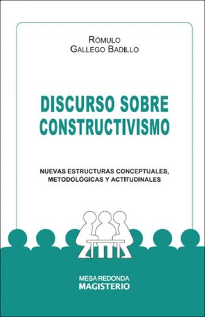DISCURSO SOBRE CONSTRUCTIVISMO