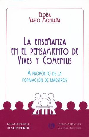 ENSEÑANZA EN EL PENSAMIENTO DE VIVES Y COMENIUS, LA