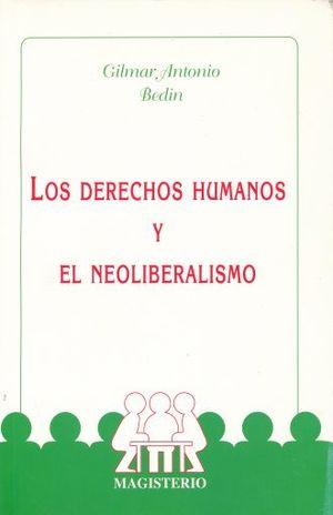DERECHOS HUMANOS Y EL NEOLIBERALISMO, LOS