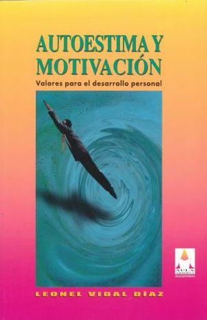AUTOESTIMA Y MOTIVACION. VALORES PARA EL DESARROLLO PERSONAL
