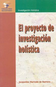 PROYECTO DE INVESTIGACION HOLISTICA, EL