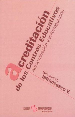 ACREDITACION DE LOS CENTROS EDUCATIVOS. AUTOEVALUACION Y AUTORREGULACION