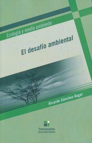 ECOLOGIA Y MEDIO AMBIENTE. EL DESAFIO AMBIENTAL