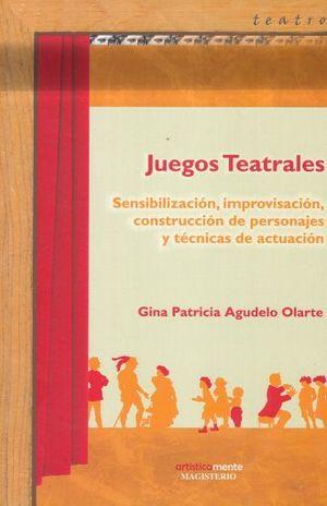 JUEGOS TEATRALES / 2 ED.