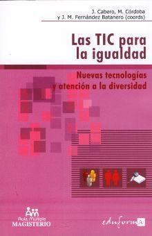 TIC PARA LA IGUALDAD, LAS. NUEVAS TECNOLOGIAS Y ATENCION A LA DIVERSIDAD