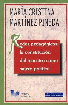REDES PEDAGOGICAS LA CONSTITUCION DEL MAESTRO COMO SUJETO POLITICO