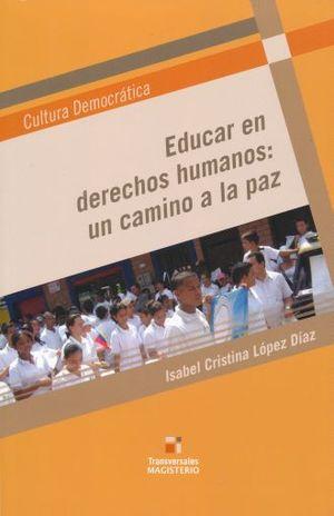 EDUCAR EN DERECHOS HUMANOS UN CAMINO A LA PAZ