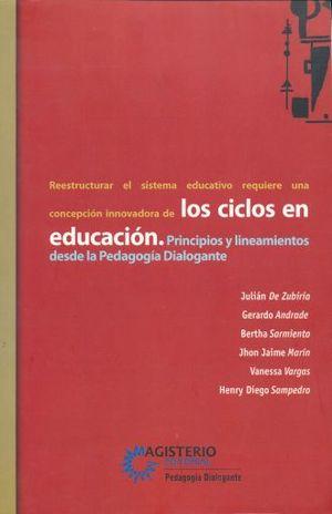 CICLOS EN EDUCACION, LOS. PRINCIPIOS Y LINEAMIENTOS DESDE LA PEDAGOGIA DIALOGANTE