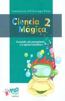 CIENCIA MAGICA 2. DESARROLLO DEL PENSAMIENTO Y LA APTITUD CIENTIFICA