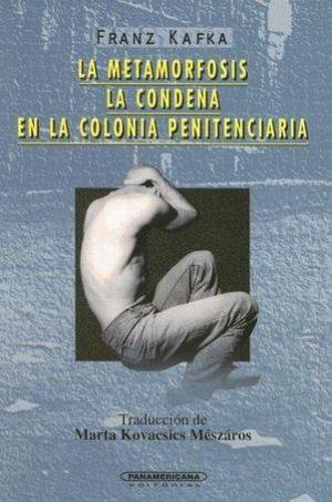 METAMORFOSIS / LA CONDENA / EN LA COLONIA PENITENCIARIA
