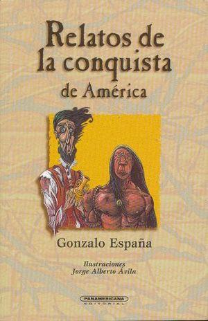 RELATOS DE LA CONQUISTA DE AMERICA
