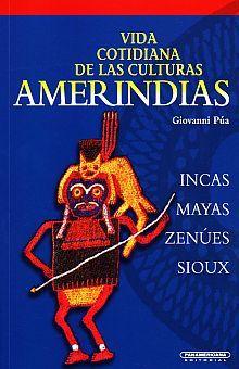VIDA COTIDIANA DE LAS CULTURAS AMERINDIAS INCAS