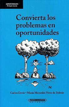 CONVIERTA LOS PROBLEMAS EN OPORTUNIDADES