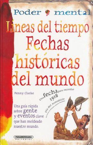 LINEAS DEL TIEMPO FECHAS HISTORICAS DEL MUNDO / PD.