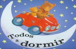 TODOS A DORMIR / PD.
