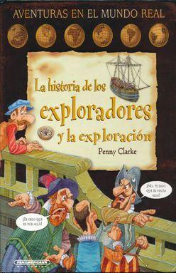 HISTORIA DE LOS EXPLORADORES Y LA EXPLORACIÓN, LA / PD.