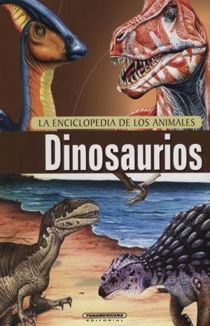 DINOSAURIOS / LA ENCICLOPEDIA DE LOS ANIMALES