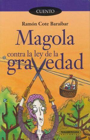 MAGOLA CONTRA LA LEY DE LA GRAVEDAD