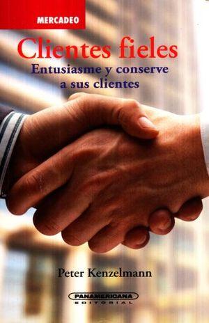 CLIENTES FIELES. ENTUSIASME Y CONSERVE A SUS CLIENTES