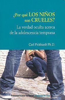 POR QUE LOS NIÑOS SON CRUELES. LA VERDAD OCULTA ACERCA DE LA  ADOLESCENCIA TEMPRANA