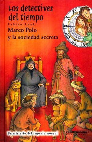 DETECTIVES DEL TIEMPO, LOS. MARCO POLO Y LA SOCIEDAD SECRETA / PD.