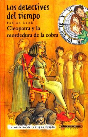 DETECTIVES DEL TIEMPO, LOS. CLEOPATRA Y LA MORDEDURA DE LA COBRA / PD.
