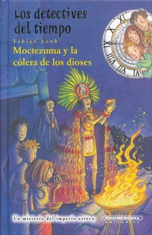 DETECTIVES DEL TIEMPO. MOCTEZUMA Y LA COLERA DE LOS DIOSES, LOS