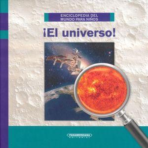 UNIVERSO, EL / ENCICLOPEDIA DEL MUNDO PARA NIÑOS / PD.