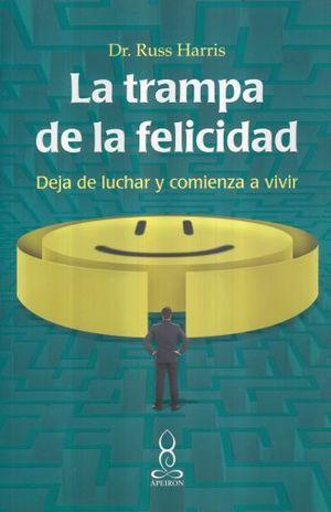 TRAMPA DE LA FELICIDAD, LA. HARRIS RUSS. Libro en papel