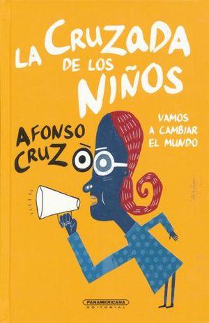 CRUZADA DE LOS NIÑOS, LA. VAMOS A CAMBIAR EL MUNDO / PD.